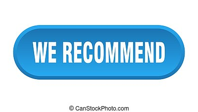 we recommend button. rounded sign on white background - we ...
