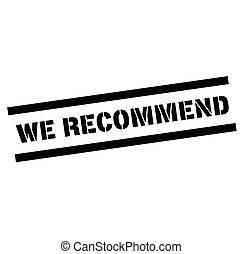 we recommend rubber stamp black. Sign, label sticker