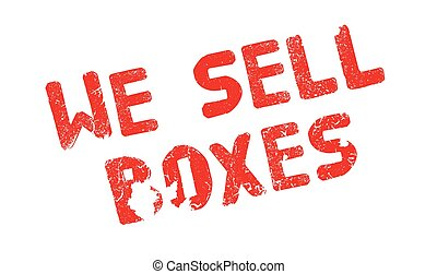 We Sell Boxes rubber stamp. Grunge design with dust...