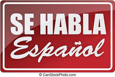 We speak spanish sign illustration design over white