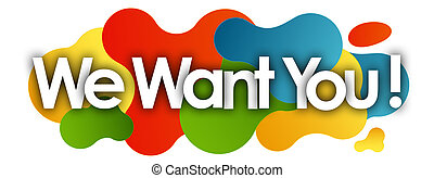 We Want You in color bubble background