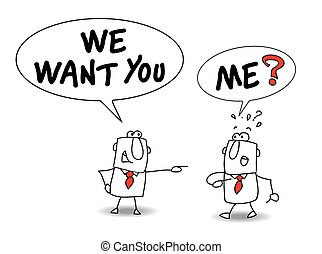 we want you - Joe is a recruiter. He is speaking with John...