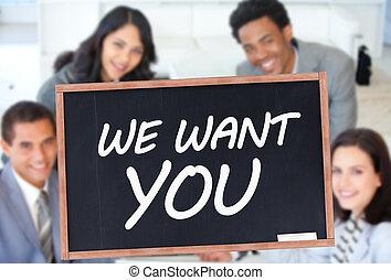 We want you written on blackboard in front of business people