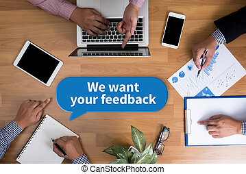 We want your feedback Business team hands at work with...