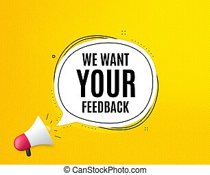 We want your feedback symbol. Survey or customer opinion sign. Vector