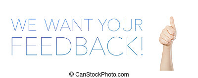 We want your feedback! - We want your feedback banner