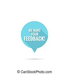 We want your feedback.