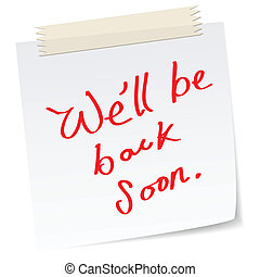 a note with handwritten message, 'we'll be back soon', for website page message.