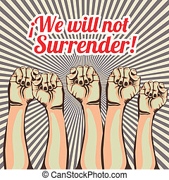 we will not surrender over grunge background vector...