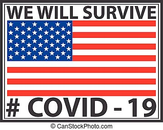 We will survive sign with USA flag, stay strong, Covid 19, ...