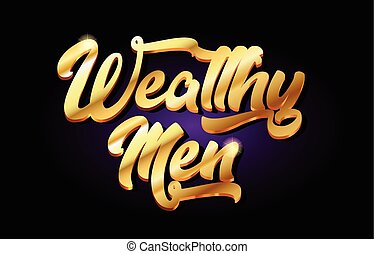 wealthy men 3d gold golden text metal logo icon design handwritten typography