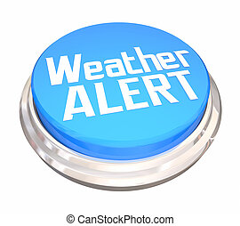 Weather Alert Emergency Storm Update Button 3d Illustration