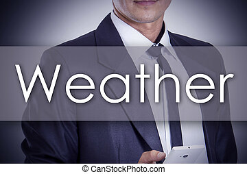 Weather - Young businessman with text - business concept