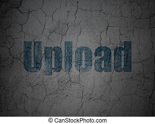 Web development concept: Upload on grunge wall background
