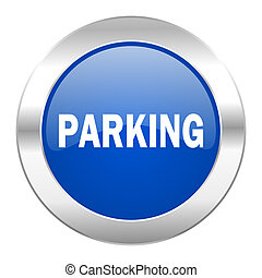 web, parkeren, blauwe , chroom, vrijstaand, pictogram, cirkel