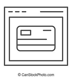 Web shopping thin line icon. Computer browser and credit card vector illustration isolated on white. Online card registration outline style design, designed for web and app. Eps 10.
