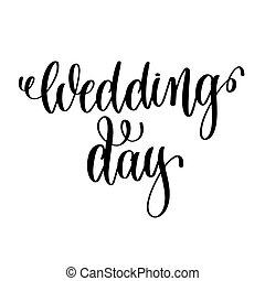 wedding day black and white hand ink lettering phrase