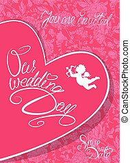Wedding Invitation Card with heart, angel and calligraphic text Our wedding Day, Save the Date, etc. on pink floral background.