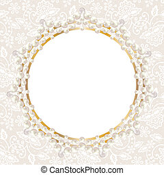 Wedding invitation or greeting card with pearl frame on white lace background