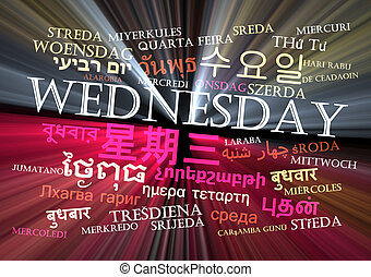 Wednesday multilanguage wordcloud background concept glowing...