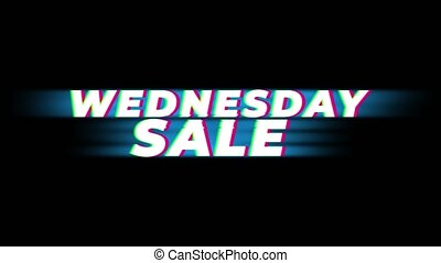 Wednesday Sale Text Vintage Glitch Effect Promotion .