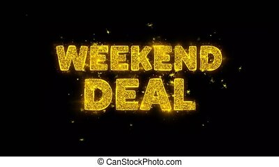 Weekend Deal Text Sparks Glitter Particles on Black Background. Sale, Discount Price, Off Deals, Offer promotion offer percent discount ads 4K Loop Animation.