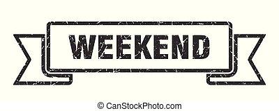 weekend grunge ribbon. weekend sign. weekend banner