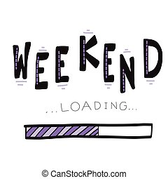 Weekend loading funny inscription template weekend loading word illustration on white background voltagebd Choice Image