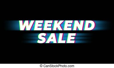 Weekend Sale Text Vintage Glitch Effect Promotion .