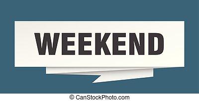 weekend sign. weekend paper origami speech bubble. weekend...