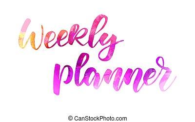 Weekly planner handwritten lettering - Weekly planner - ...
