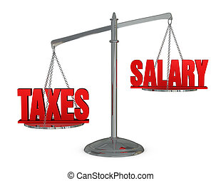 weigh taxes and salary - one balance with the word taxes...