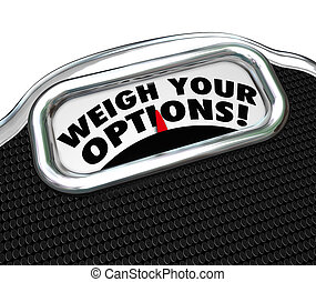 Weigh Your Options Words Scale Choose Best Choice - Weigh...