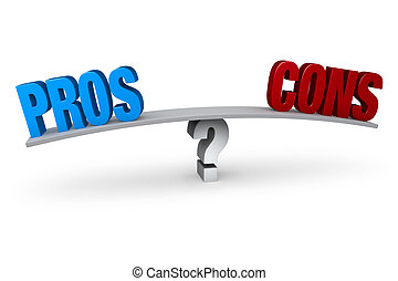 "Weighing The Pros And Cons - A bright, blue ""PROS"" and a red..."