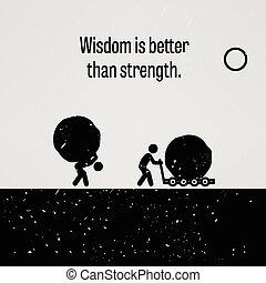weisheit, gleichfalls, besser, als, stärke