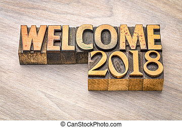 Welcome 2018 - banner in wood type - Welcome 2018 - banner...