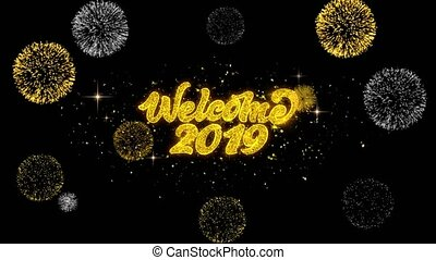 Welcome 2019 Golden Text Blinking Particles with Golden Fireworks Display