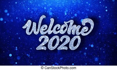Welcome 2020 Blue Text Wishes Particles Greetings,...