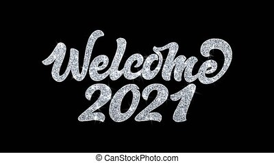 Welcome 2021 Blinking Text Wishes Particles Greetings,...