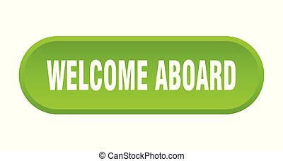 welcome aboard button. welcome aboard rounded green sign. welcome aboard