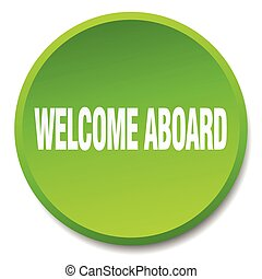 welcome aboard green round flat isolated push button