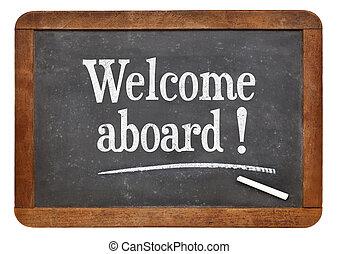 Welcome aboard - text on a vintage slate blackboard