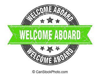 welcome aboard round stamp with green ribbon. welcome aboard