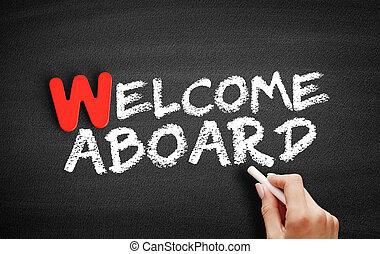 Welcome Aboard text on blackboard
