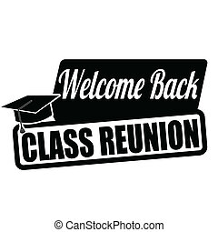 Welcome back class reunion label or stamp on white, vector...