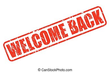 WELCOME BACK RED STAMP TEXT ON WHITE