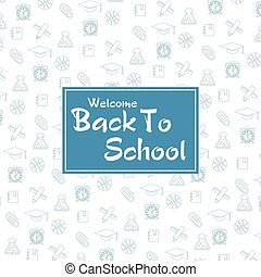 Welcome back to schoo With Seamless Pattern School icons.