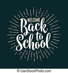 Welcome Back to School lettering with rays. Vector engraving...
