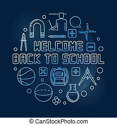 Welcome Back to School vector round blue thin line illustration