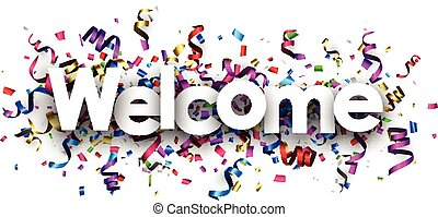 Welcome banner with colorful serpentine.